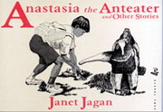 Anstasia the Anteater and other stories by Janet Jagan