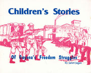 Children Stories of Guyana's Freedom Struggles by Janet Jagan