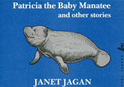 Patricia the Baby Manatee by Janet Jagan